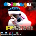 "(MUSIC) Freeboi – ""Obianuju"" - Download mp3"
