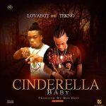 [Nwe Music ]Mr- Lovaboy Ft Tekno – Cinderella Baby
