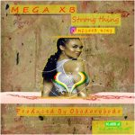 "[MP3] Download: Mega Xb – ""Strong Thing"""