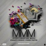 "[Song] SFGravity – ""Money Must Be Made"" Ft. Kleen B X Fagrin X Raptor"