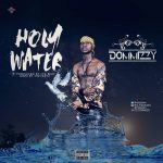 [Download New Song] Dommizzy – Holy Water (mp3)