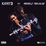 """[Download Mp3] Kent3 Ft. Merely Melody – """"Mine"""" @Galantmedia"""