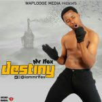(Download Song) Mr Ifex – Destiny (mp3)