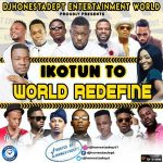 [Mixtape] DJHonestAdept – Ikotun To World Redefine | @Galantmedia