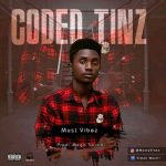 [New Song] Mussy Vibez - Coded Tinz // @Galantmedia
