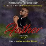 [Song] Father Patrick Etuk-MSP Ft. Isaac Omaye x His Glorious Voice Chorale Group - Fill Us