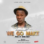 [Download Music] Promzee – We Go Make