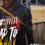 [MUSIC] Yung Zeelee – Road To ZeeBox | @Galantmedia