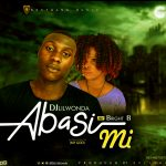 [Download Music] DjLilWonda – Abasi Mi Ft. Bright B (Prod. By Evlisol)