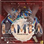 [DOWNLOAD MUSIC] Bosco Blaze - Lamba (Prod by Emmdizzle)