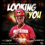 [Music] Mos Davi Ft. Wonder Boi – Looking For You (mp3)