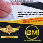 [New] Newstars Music Ent. Signs Partnership Deal With Galantmedia Brand – To Bring Up Upcoming Artistes