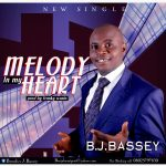 [MUSIC] BJ Bassey - Melody In My Heart