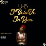 OFFICIAL AUDIO: UB – I Believe