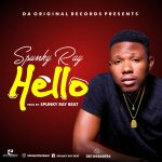 [Download Music] Spunky Ray – Hello (mp3)