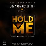 [Music] Lovaboy (Erudite) Ft. Deprinz – Hold Me (Prod by Don Dizy)
