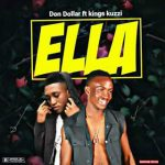 [Download Mp3] Don Dollar Ft. Kings Kuzzi - Ella (Prod by Edeetone)