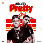 Download Music: 2Bless ft. Otizzy – Pretty Girl