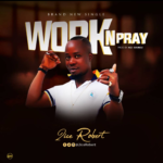 Download Music: 2ice Robert – Work N Pray