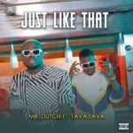 Download Music: Mr Dutch – Just Like That Ft. Lava Lava