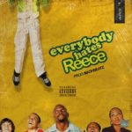 "DOWNLOAD: A Reece – ""Everybody Hates Reece"" 