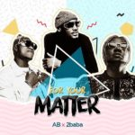 DOWNLOAD Music: AB Ft. 2Baba – For Your Matter (Apex & Bionic)