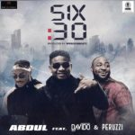 DOWNLOAD [Music] Abdul – 6.30 ft. Davido & Peruzzi
