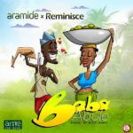 Download Mp3: Aramide ft. Reminisce – Baba Abule