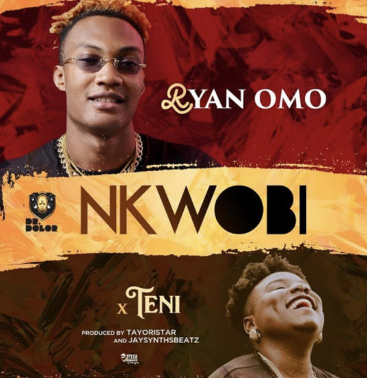 [DOWNLOAD MUSIC] Ryan Omo – Nkwobi Ft. Teni