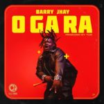 Download Music: Barry Jhay – O Ga Ra