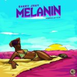 Download Music Mp3: Barry Jhay – Melanin