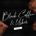 Download Audio: Black Coffee – LaLaLa ft. Usher