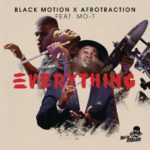 Download Music: Black Motion Ft Afrotraction – Everything ft. Mo-T