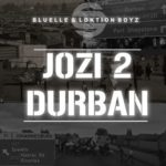 Download SA Music: Bluelle Ft. Loktion Boyz – Jozi 2 Durban