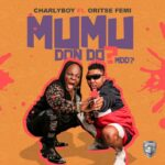 Download Music: Charly Boy Ft. OritseFemi – Mumu Don Do