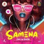 DOWNLOAD Chinko Ekun ft. Peruzzi – Samena