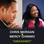 DOWNLOAD Gospel Music: Chris Morgan ft. Mercy Chinwo – Amanamo