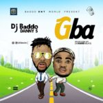 DJ Baddo ft. Danny S – GBA (Download Music)