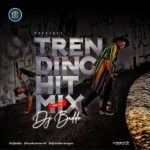 DOWNLOAD: DJ Baddo – Trending Hit MixTape