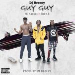 DJ Breezy ft. R2Bees (feat Joey B) – Guy Guy | Mp3 Download