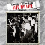 "Download Music: DJ Breezy Ft. Adekunle Gold – ""Live My Life"""
