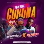 "Download Mixtape: DJ Devoskid ft. DJ Neeki – ""Bye Bye 2 CoronaVirus"""