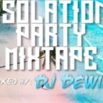 Download DJ Dewik – Isolation Party Mixtape