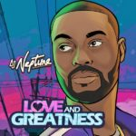 Popular Producer, DJ Neptune Set To  Drop — (Love & Greatness) EP