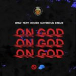 Download (DMW) – On God Ft. Davido ft. Mayorkun & Dremo