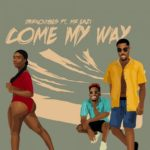 DOWNLOAD MUSIC: Darkovibes – Come My Way Ft. Mr Eazi