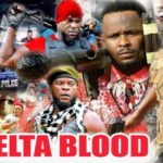 "DOWNLOAD MOVIE: ""Delta Blood"" (part 1 & 2) (nollywood)"