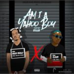 Download:- Am I A Yahoo Boy ? – Naira Marley Ft. Zlatan (Audio)