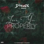 Download Music: D'Tunes – Love You Properly Ft. Skales