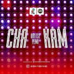 DOWNLOAD MUSIC: Oritse Femi – Cha Kam